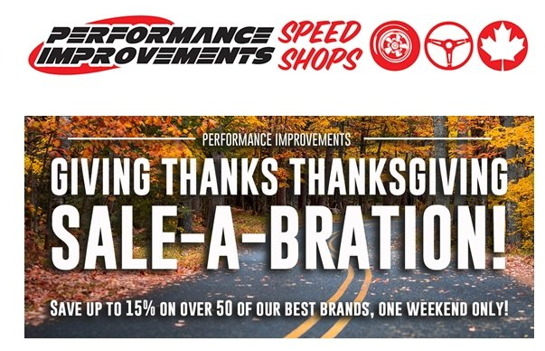 Performance Improvements is having a Thanksgiving weekend Sale-A-Bration!